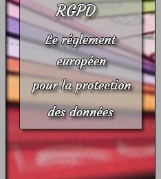 RGPD - réglement européen de la protection des données