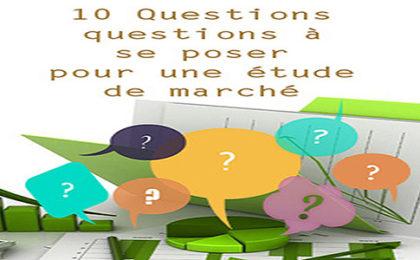 Les 10 questions à se poser pour une étude de marché