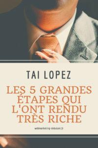 Tai Lopez _ les 5 grandes étapes qui l'ont rendu très riche
