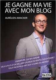 Je gagne ma vie avec mon blog - aurélien amacker