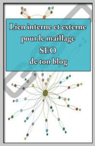 Lien interne et externe pour le maillage SEO de ton blog