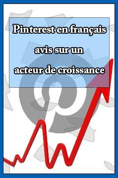 Pinterest en français - avis sur un acteur de croissance