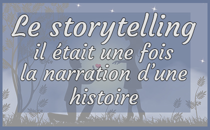 raconter une histoire storytelling