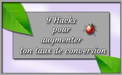 9 hacks pour augmenter son taux de conversion client