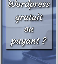 Wordpress gartuit ou payant pour son blog