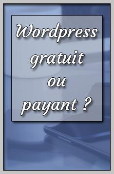 Wordpress gartuit ou payant pour son blog