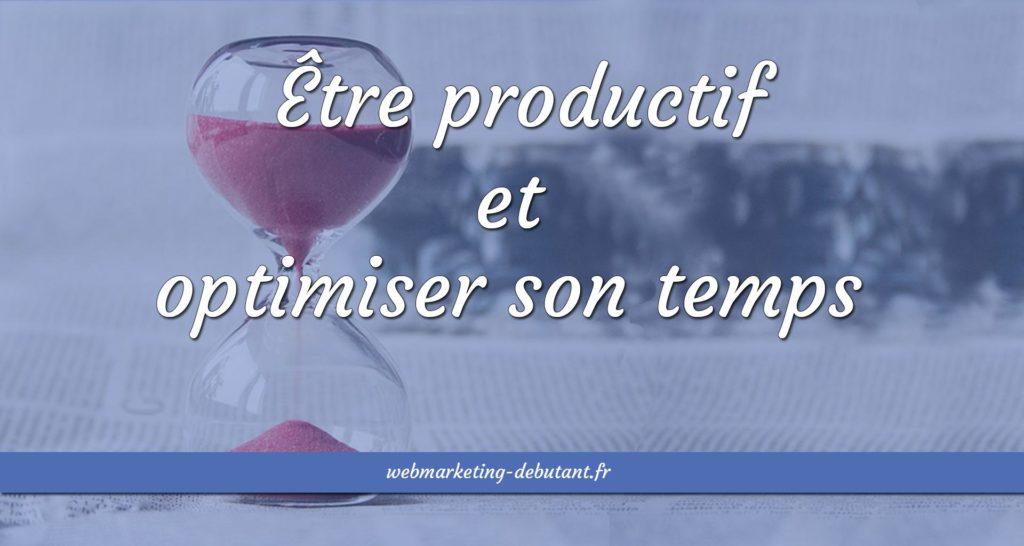 être productif et optimiser son temps