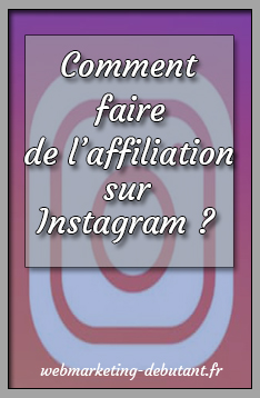 comment faire de l'affiliation sur Instagram