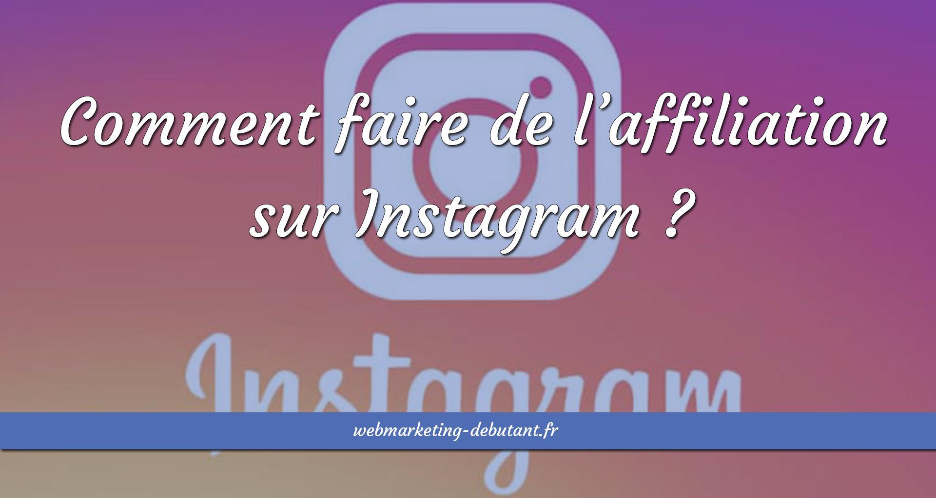 Faire de l'affiliation sur Instagram