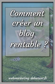 Comment créer un blog rentable ? la méthode à suivre