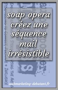 soap opera créez une séquence mail irrésistible