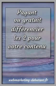 Payant et gratuit - différencier les 2 pour votre contenu de blog