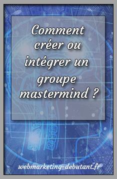 créer ou intégrer un groupe mastermind
