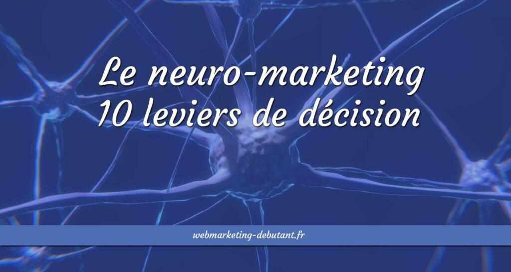 Le neuro-marketing - 10 leviers de décision