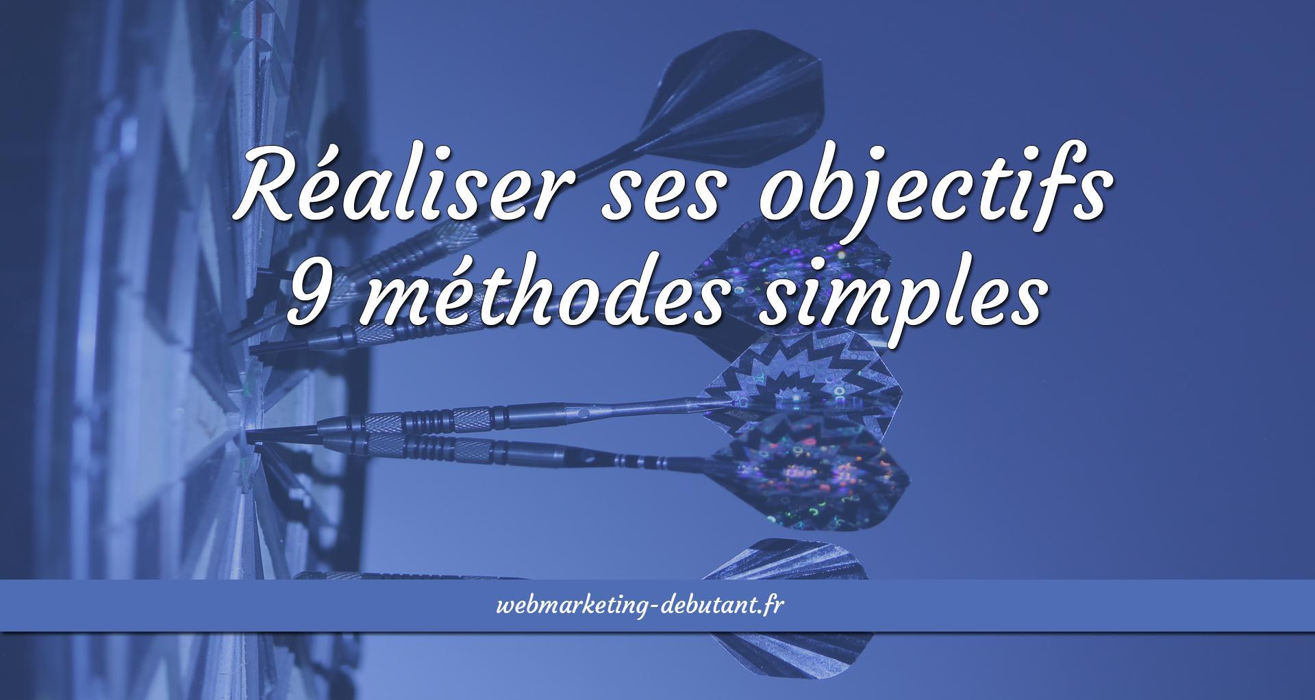 réaliser ses objectifs - 9 méthodes simples