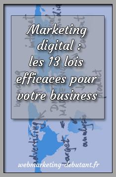 Marketing digital - les 13 lois efficaces pour votre business