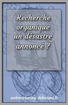 Recherche organique - un désastre annoncé