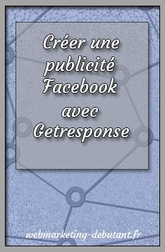 créer une pub facebook avec getresponse