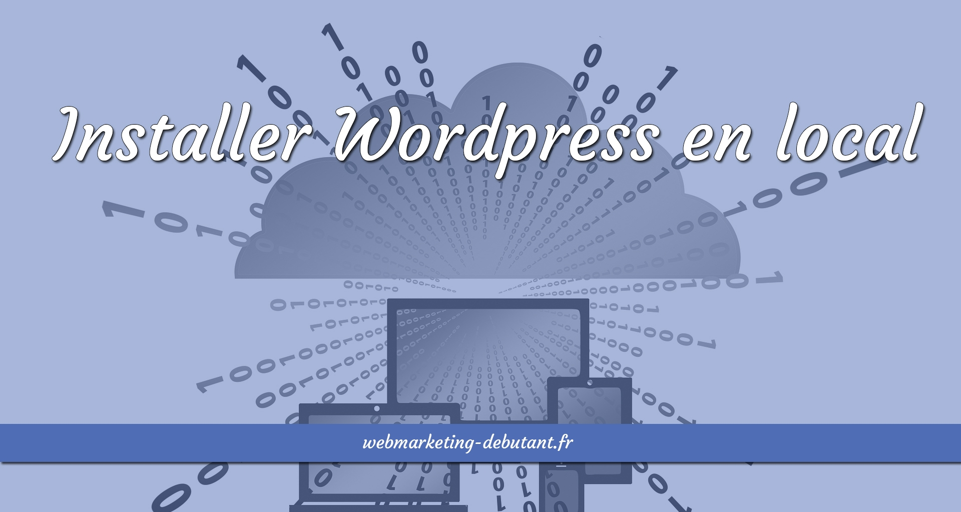 Installer Wordpress en local - la méthode complète avec wamp server