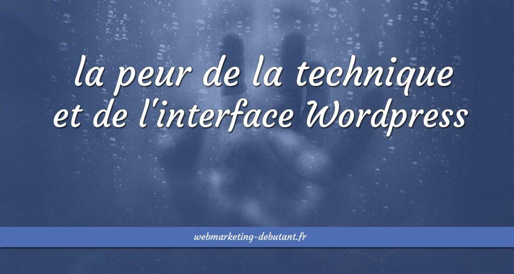 peur de la technique et de l'interface WordPress