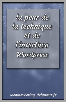 peur de la technique et interface Wordpress