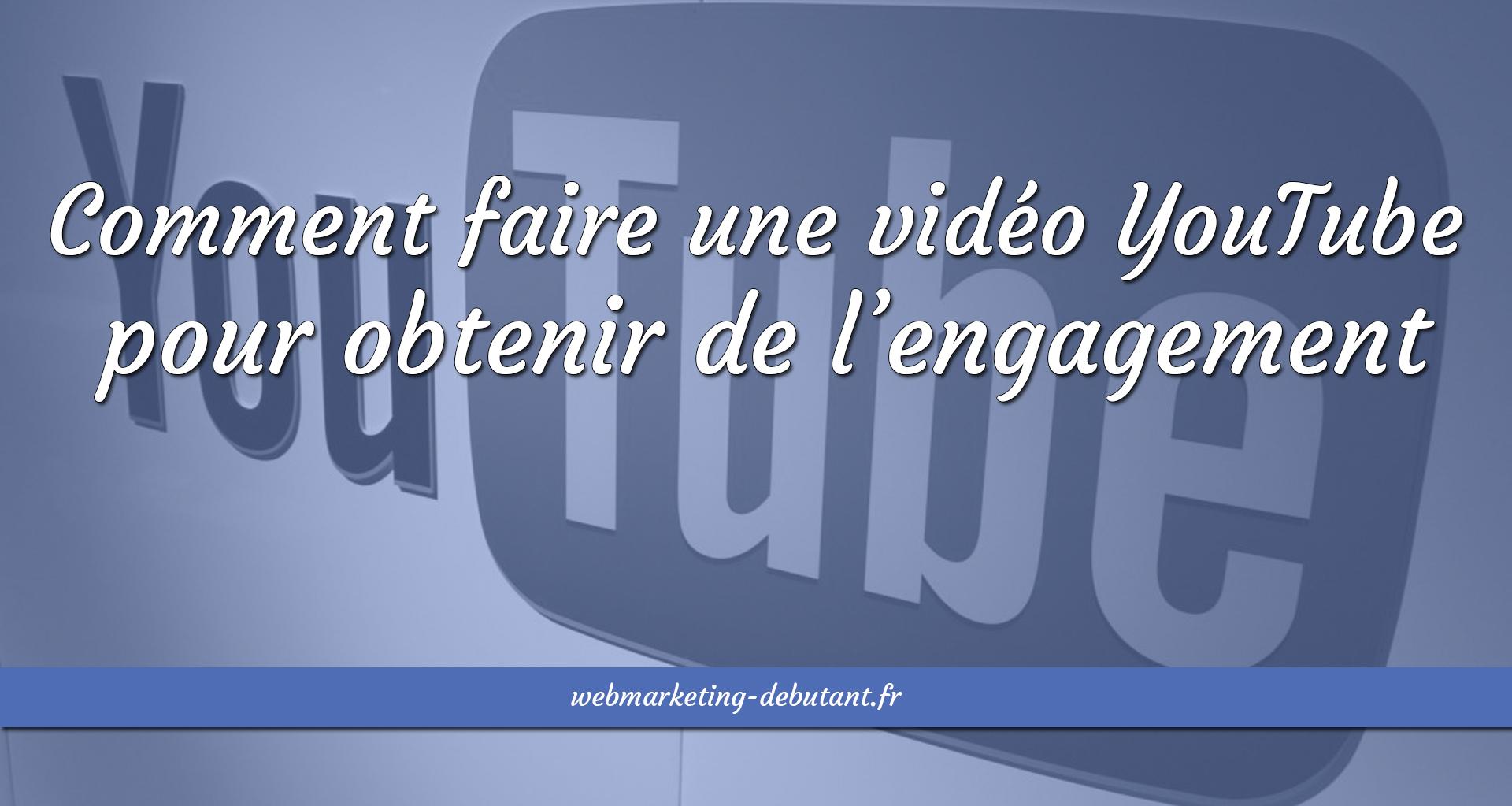 comment faire une video youtube