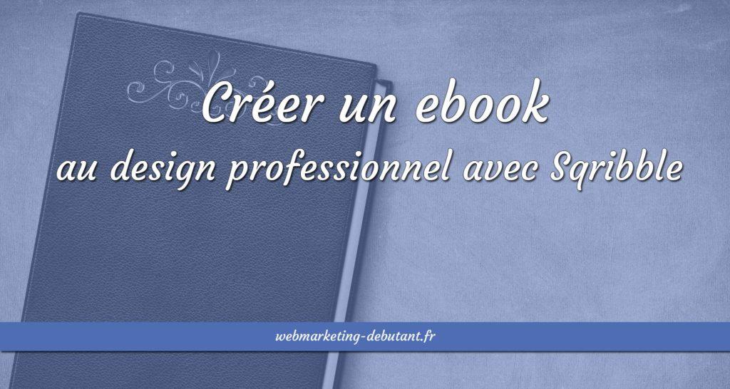 créer un ebook au design professionnel avec sqribble