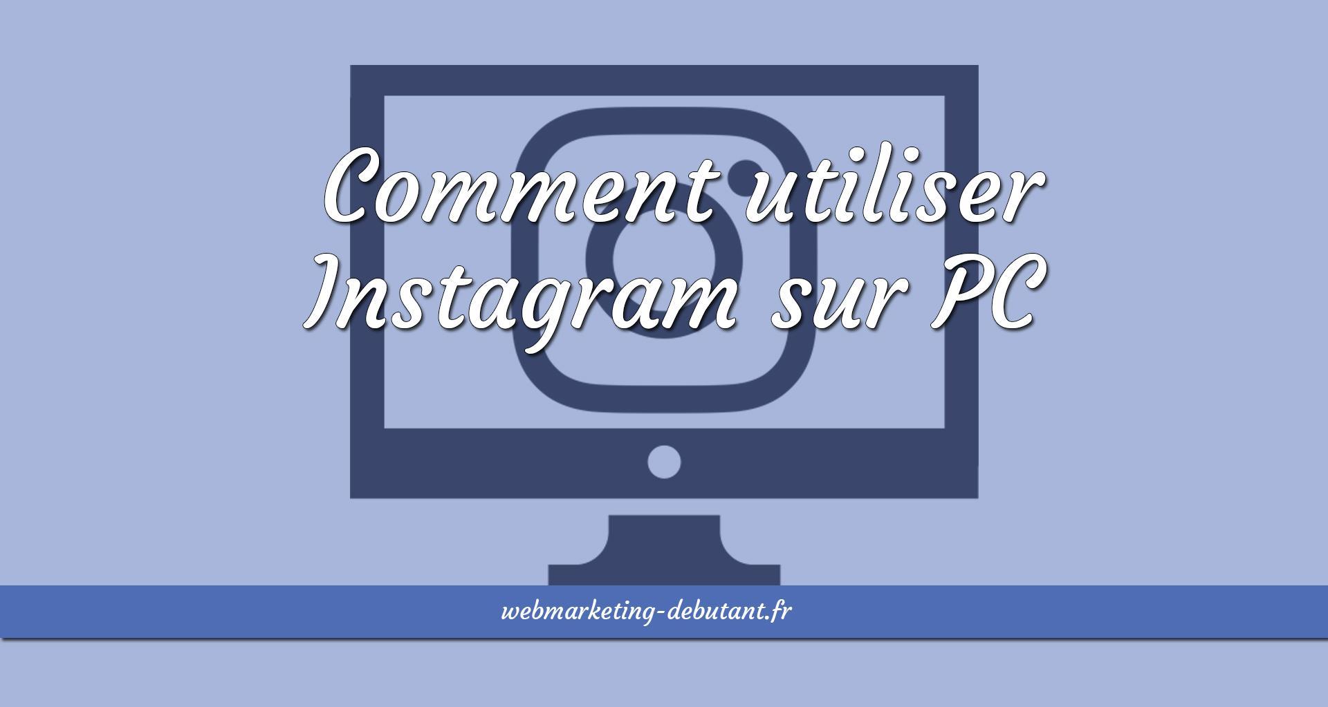 utiliser instagram sur pc