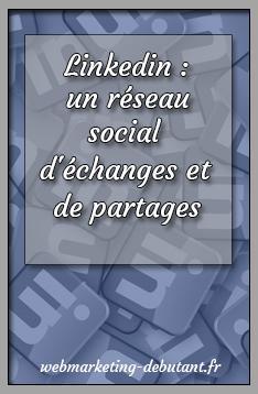 Linkedin - un réseau social d'échanges et de partages