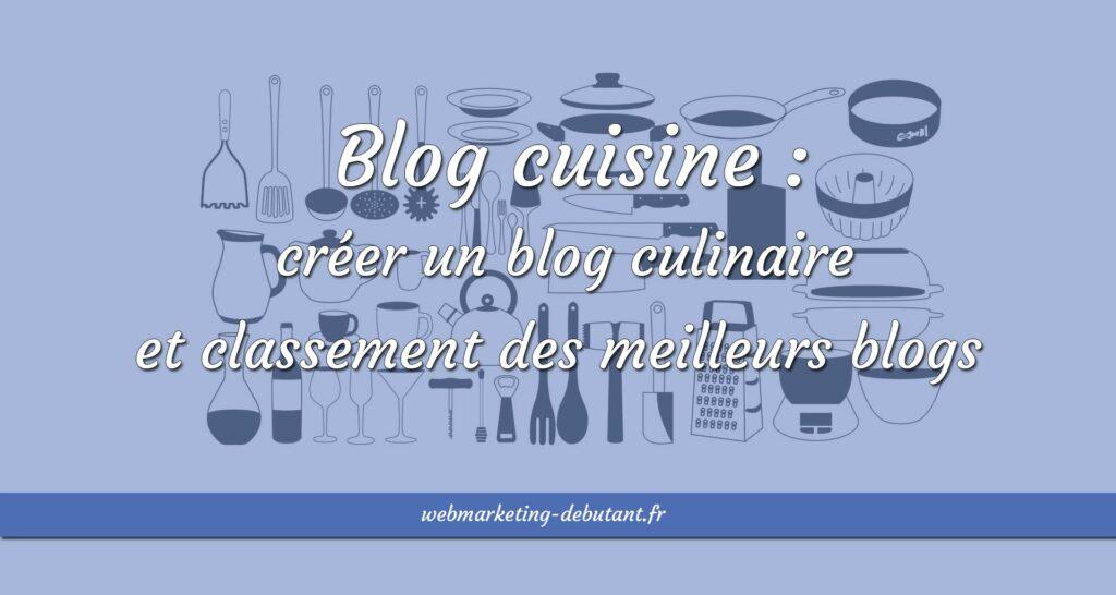 Blog cuisine : créer un blog culinaire et classement des meilleurs blogs