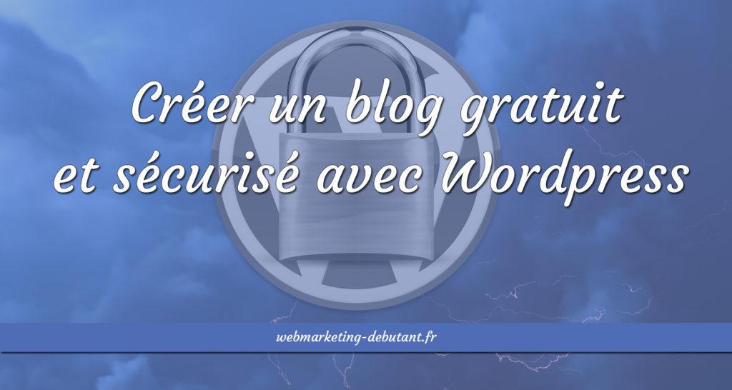 créer-un-blog-gratuit-et-sécurisé