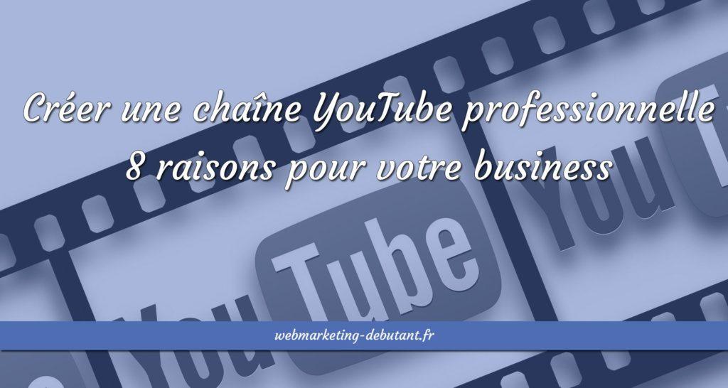 créer une chaine youtube professionnelle