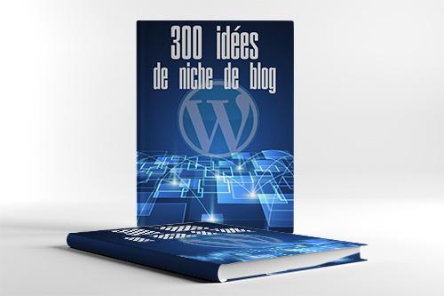 300 idées de niche de blog