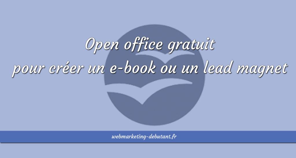 Open office gratuit pour créer un e-book ou un lead magnet