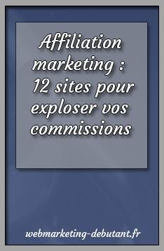 Affiliation marketing : 12 sites pour exploser vos commissions