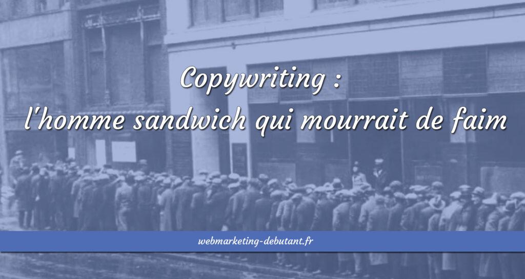 Copywriting : l'homme sandwich qui mourrait de faim