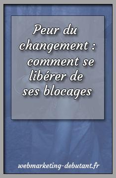 Peur du changement : comment se libérer de ses blocages