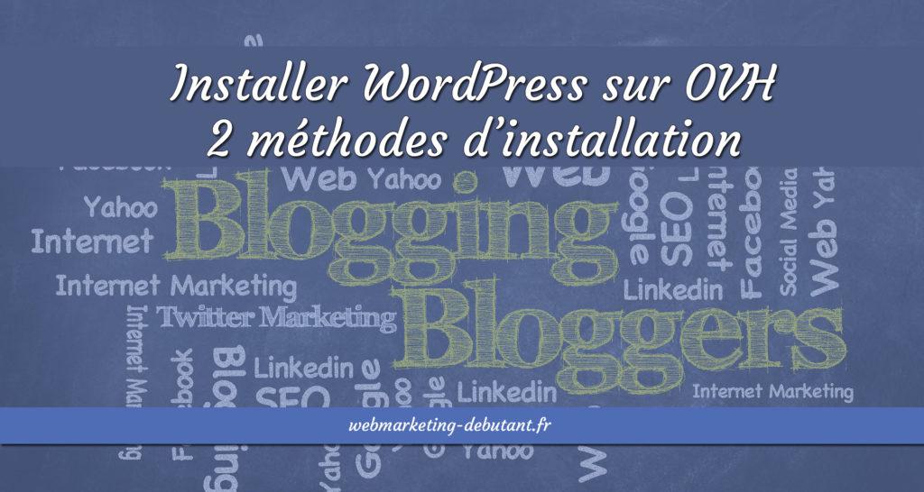 Installer WordPress sur OVH - 2 méthodes d'installation