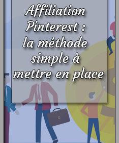 Affiliation Pinterest - la méthode simple