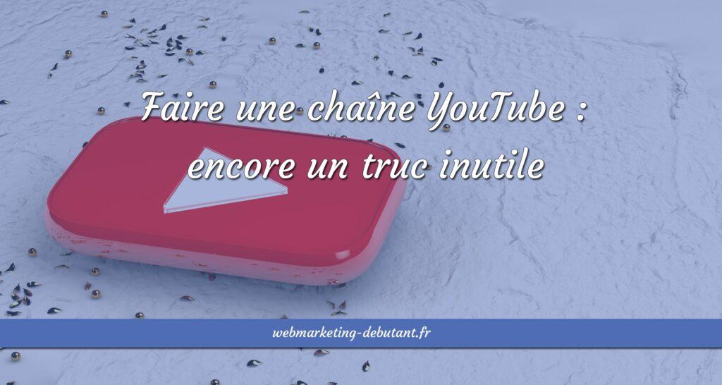 Faire une chaîne YouTube