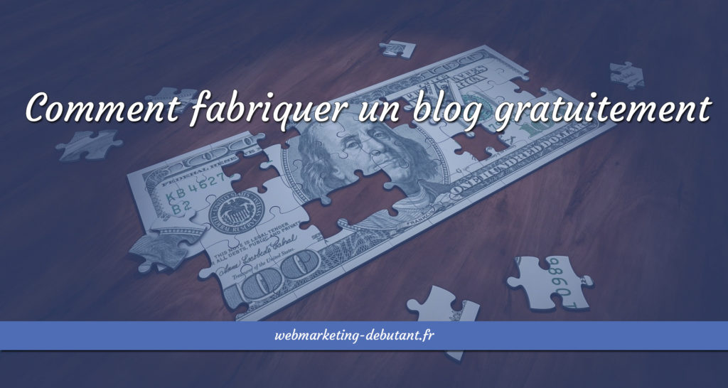 comment fabriquer un blog gratuitement