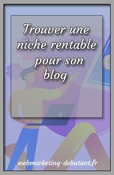 Trouver une niche rentable pour son blog