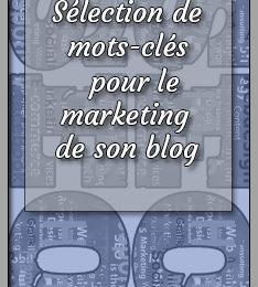 Sélection de mots-clés pour le marketing de ton blog
