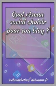 quel reseau social choisir pour son blog